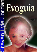 cover for Evoguia, drama/adventure by Steven Lyle Jordan