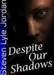 cover of Despite Our Shadows