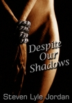 the new cover to Despite Our Shadows?