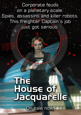 Corporate feuds on a planetary scale. Spies, assassins and killer robots. This freighter Captain's job just got serious. The Kestral Voyages: The House of Jacquarelle