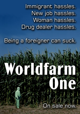 Immigrant hassles. New job hassles. Woman hassles. Drug dealer hassles. Being a foreigner can suck. Worldfarm One