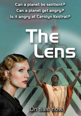 Can a planet be sentient? Can a planet get angry? Is it angry at Carolyn Kestral? The Kestral Voyages: The Lens.