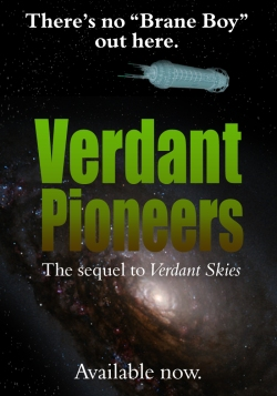 There's no Brane Boy out here.  Verdant Pioneers, the sequel to Verdant Skies.  Available now.